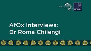 Interview with Dr Roma Chilengi