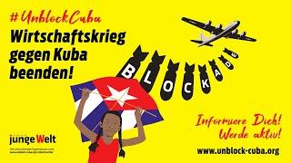 #UnblockCuba: Wirtschaftskrieg gegen Kuba beenden