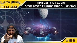 Star Citizen ALPHA 3.0 PTU - Von Port Olisar nach Levski  - FIRST LOOK - | LetsPlay [Deutsch/German]