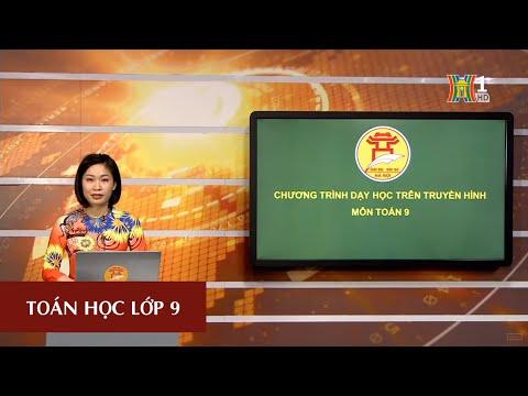 MÔN TOÁN - LỚP 9 | ĐẠI SỐ | 09H15 NGÀY 07.04.2020 (HANOITV)
