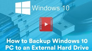 How to Back Up Your Windows 10 PC to an External Hard Drive