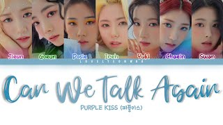 PURPLE KISS (퍼플키스) – Can We Talk Again Lyrics (Color Coded Han/Rom/Eng)