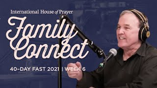IHOPKC Family Connect | 40 day fast 2021 | Week 6