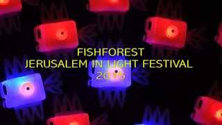 VIDEO : Fish Forest – Light Festival - Jérusalem 2015