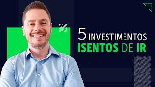 5 investimentos ISENTOS de Imposto de Renda