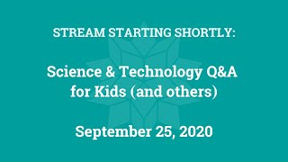 Science & Technology Q&A for Kids (and others) [Part 17]