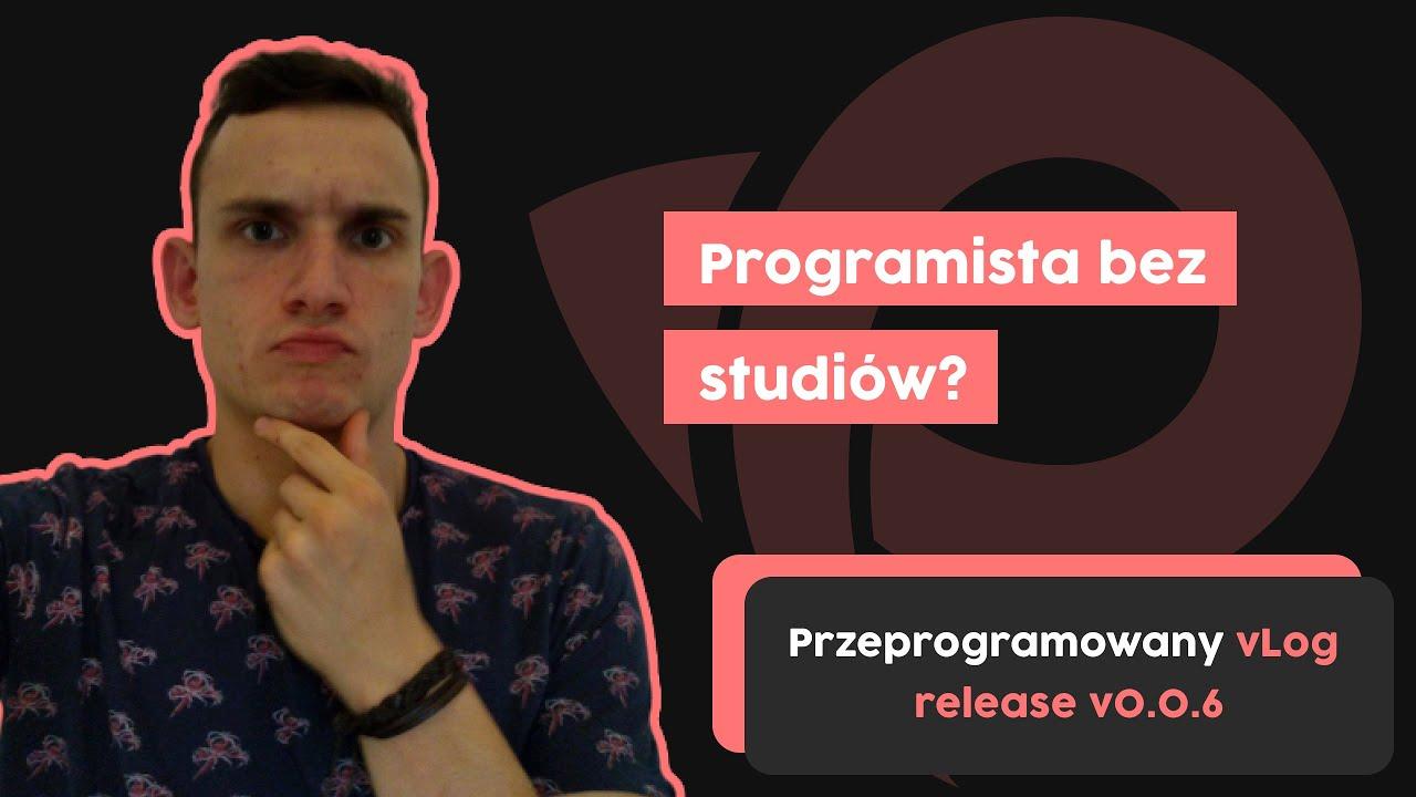 Programista bez studiów? | Przeprogramowany vlog v0.0.6 cover image