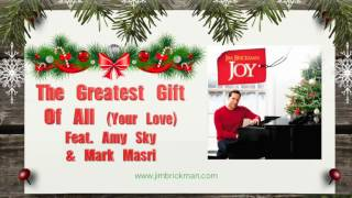 Jim Brickman - 07 The Greatest Gift Of All (Your Love) Feat. Amy Sky & Mark Masri