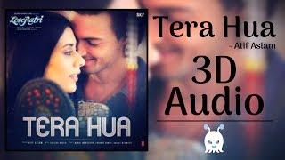 Atif Aslam | Tera Hua | 3D Audio | Surround Sound | Use Headphones 👾