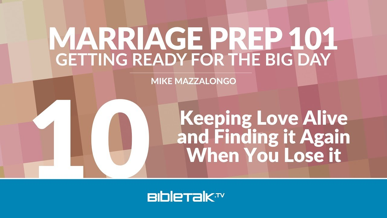 10. Keeping Love Alive and Finding it Again When You Lose it