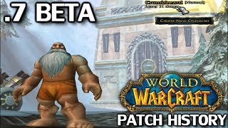 WoW Patch History: Patch .7 Beta