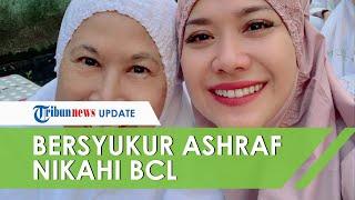Ibu Ashraf Sinclair Bersyukur Putranya Nikahi BCL