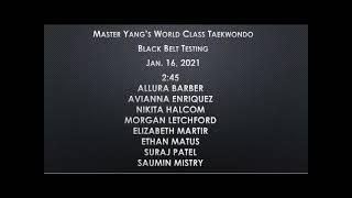 Black Belt Testing - 1/16/2021 - 2:45 pm - Allura, Avianna, Morgan, Elizabeth, Ethan, Suraj, Saumin