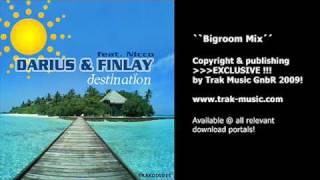Darius & Finlay feat. Nicco - Destination (Bigroom Mix)