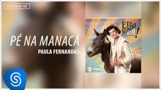 Paula Fernandes - Pé de Manacá (Êta Mundo Bom! Vol 1) [Áudio Oficial]