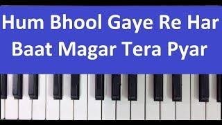 hum bhool gaye re har baat piano harmonium notes tutorial