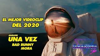 EL MEJOR VIDEOCLIP DEL 2020 | UNA VEZ - BAD BUNNY X MORA | ANÁLISIS 🔥