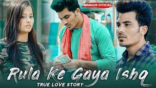 Rula Ke gaya Ishq Tera   True Love  Story   Stebin Ben   2020 Latest song    Manazir & Prerna