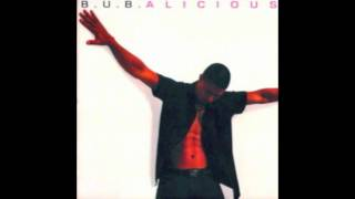 B.U.B - Give Me All Your Trust