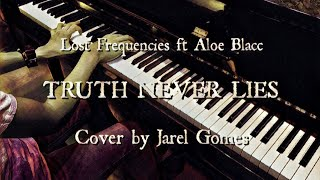 Lost Frequencies Ft Aloe Blacc   Truth Never Lies (Jarel Gomes Piano)