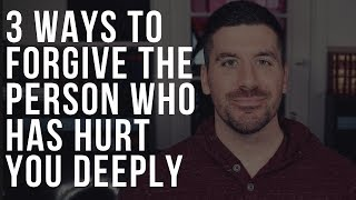 How To Forgive Someone Who Has Hurt You Deeply (Christian/Bible/Forgiveness)