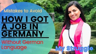 How to get a job in Germany without German language | Mistakes to Avoid | Indian working in Germany