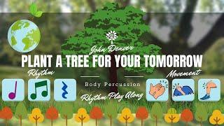 Body percussion and rhythm play along │ Plant a tree for your tomorrow earth day Arbor day