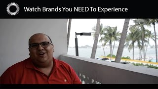Watch Brands All Collectors and Enthusiasts Should Own Or Experience - Federico Talks Watches
