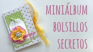 Miniálbum con bolsillos secretos. TUTORIAL SCRAPBOOKNG FÁCIL