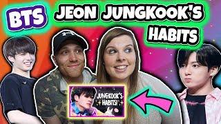 JEON JUNGKOOK'S HABITS! BTS REACTION