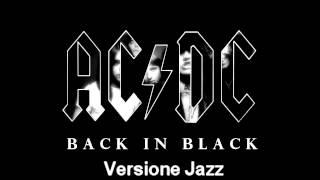 ACϟDC - Back in Black - Versione Jazz