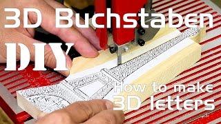Buchstaben Selber Bauen Machen Herstellen Basteln DIY 3D Holz Deko | How To  Make Letters