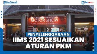 Penyelenggaraan IIMS 2021 akan Menyesuaikan PKM, Begini Perencanaannya