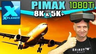 X-Plane 11 VR on Pimax 8K & 5K Plus - VR Performance Settings Guide, Tweaks and Benchmarks