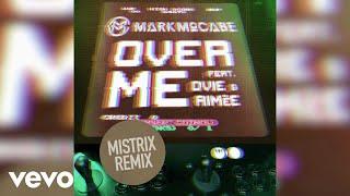 Mark McCabe   Over Me (Mistrix Remix) Ft. Ovie, Aimée