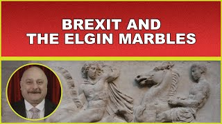 Brexit and the Elgin Marbles!