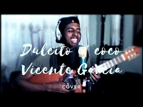 Dulcito E' Coco - Vicente García  (Video)