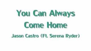 You Can Always Come Home - Jason Castro - Lyrics