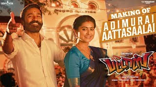 Making of 'Adimurai Aattasaalai'   PATTAS   Dhanush   Durai Senthil Kumar   Sathya Jyothi Films