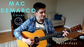 Mac Demarco    All Of Our Yesterdays Cover