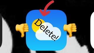 Delete your default weather app!