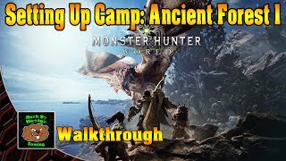 Monster Hunter World - How to set up Camp - Ancient Forest 1