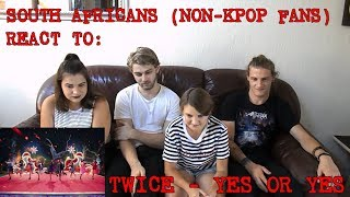 SOUTH AFRICANS REACT TO KPOP (non-kpop fans): TWICE - YES OR YES