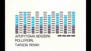 Rollergirl (Apoptygma Berzerk song remixed by Tarson)