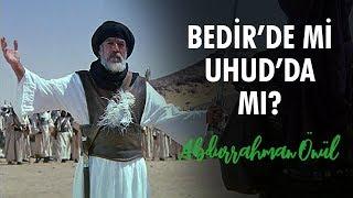 Bedirde Mi Uhudda Mı? | Abdurrahman Önül - İlahi