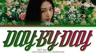 JOY Day By Day Lyrics 조이 데이바이데이 가사 | Color Coded | Han/Rom/Eng