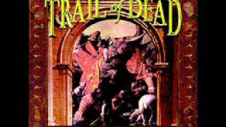 And You Will Know Us by the Trail of Dead - half of what