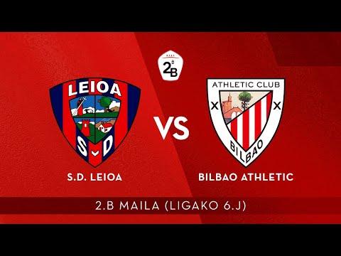 🔴 LIVE | SD Leioa vs Bilbao Athletic | 2.B 2020-21 I J 6. jardunaldia