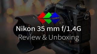 Nikon AF-S Nikkor 35 mm f/1.4G Review & Unboxing