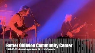 Better Oblivion Community Center   Little Trouble   2019 05 03   Copenhagen Vega, DK